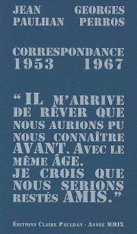 Jean Paulhan & Georges Perros : correspondance 1953-1967