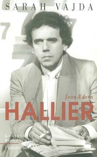 Jean-Edern Hallier : l'impossible biographie