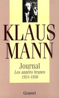 Journal. Volume 1, Les années brunes : 1931-1936