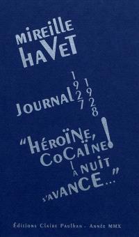 Journal 1927-1928 : héroïne, cocaïne ! la nuit s'avance...