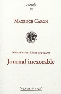 Journal inexorable : été 2004-été 2005 : nocturne avant l'aube de pourpre