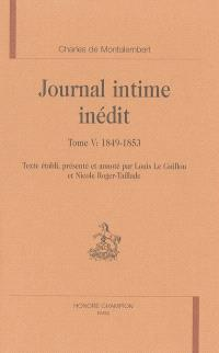 Journal intime inédit. Volume 5, 1849-1853