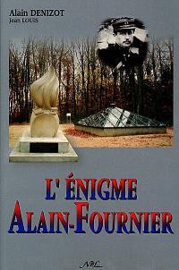 L'énigme Alain-Fournier