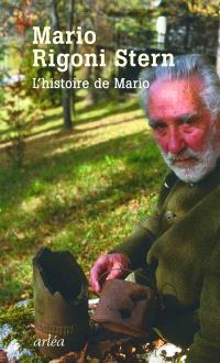 L'histoire de Mario : Mario Rigoni Stern et son monde : conversation avec Giulio Milani