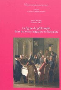 La figure du philosophe dans les lettres anglaises et françaises (XVIe-XVIIIe siècles)