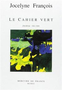 Le Cahier vert : journal 1961-1989