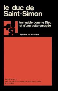 Le Duc de Saint-Simon immuable, comme Dieu et d'une suite enragée...