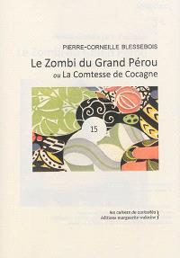 Le zombi du Grand Pérou ou La comtesse de Cocagne