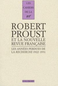 Les années perdues de La Recherche 1922-1931 : correspondance pour l'édition des volumes posthumes d'A la Recherche du temps perdu