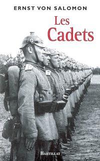 Les cadets. Suivi de Ernst von Salomon ou le dernier des Prussiens