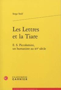 Les lettres et la tiare : E. S. Piccolomini, un humaniste au XVe siècle