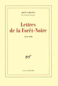 Lettres de la Forêt-Noire, 1943-1998