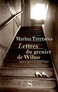 Lettres du grenier de Wilno : lettres de Marina Tsvetaeva à Natalia Hajdukiewicz