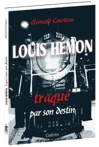 Louis Hemon traqué par son destin