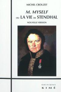 M Myself ou La vie de Stendhal