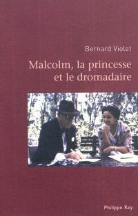 Malcolm, la princesse et le dromadaire