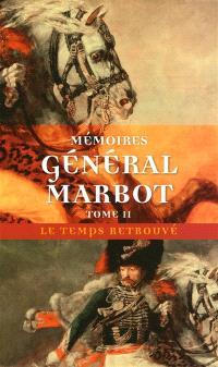 Mémoires du général baron de Marbot. Volume 2, Torrès-Védras, la Bérésina, Leipzig, Waterloo