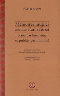 Mémoires inutiles de la vie de Carlo Gozzi écrits par lui-même et publiés par humilité