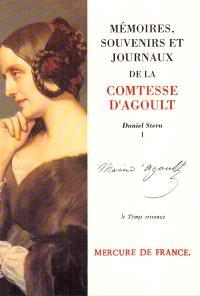 Mémoires, souvenirs et journaux de la comtesse Marie d'Agoult. Volume 1