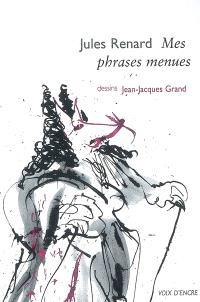 Mes phrases menues : observations elliptiques tirées du Journal de l'auteur et de sa correspondance