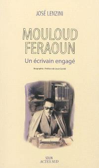 Mouloud Feraoun : un écrivain engagé : biographie