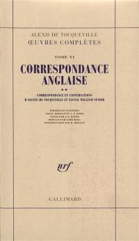 Oeuvres complètes. Volume 6-2, Correspondance anglaise : correspondance et conversations d'Alexis de Tocqueville et Nassau William Senior