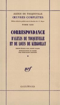 Oeuvres complètes. Volume 13-1, Correspondance d'Alexis de Tocqueville et de Louis de Kergorlay