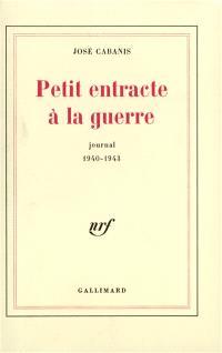Petit entracte à la guerre : journal 1940-1943