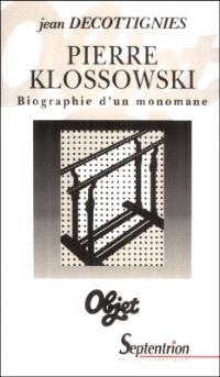 Pierre Klossowski, biographie d'un monomane