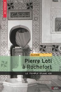 Pierre Loti à Rochefort : le temple d'une vie