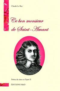 Poètes de rime et d'épée. Volume 2, Ce bon monsieur de Saint-Amant