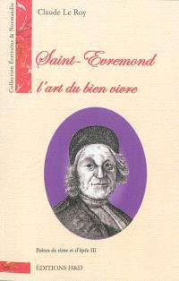 Poètes de rime et d'épée. Volume 3, Saint-Evremond : l'art du bien vivre