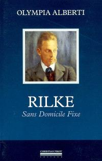 Rainer Maria Rilke, sans domicile fixe