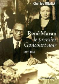 René Maran : le premier Goncourt noir : 1887-1960