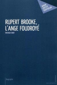 Rupert Brooke, l'ange foudroyé : biographie
