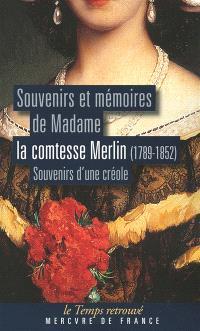 Souvenirs et mémoires de Madame la comtesse Merlin : souvenirs d'une Créole