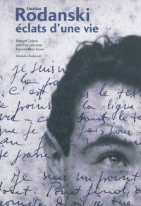 Stanislas Rodanski : éclats d'une vie