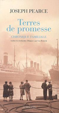 Terres de promesse : chronique familiale
