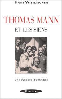 Thomas Mann et les siens : une dynastie d'écrivains