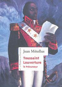 Toussaint Louverture, le précurseur