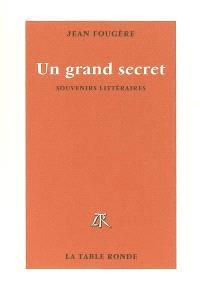 Un grand secret : souvenirs littéraires