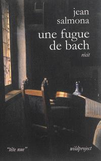Une fugue de Bach : récit