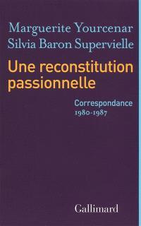 Une reconstitution passionnelle : correspondance 1980-1987