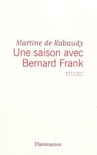 Une saison avec Bernard Frank : portrait