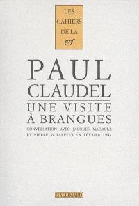 Une visite à Brangues : conversation entre Paul Claudel, Jacques Madaule et Pierre Schaeffer. Brangues, dimanche 27 février 1944