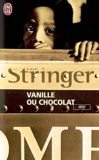 Vanille ou chocolat : récit