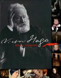 Victor Hugo pour l'éternité