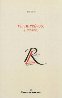 Vie de Prévost : 1697-1763