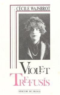 Violet Trefusis : biographie; Entretien avec François Mitterrand