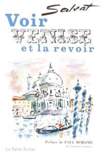 Voir Venise et la revoir : journal de voyage